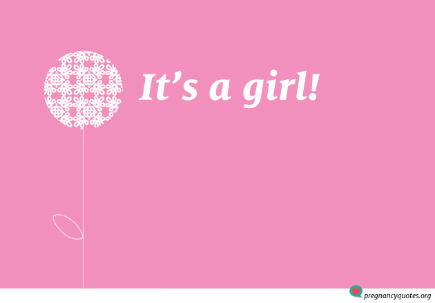 its a girl 6 pregnancy quotes pregnancy quotes